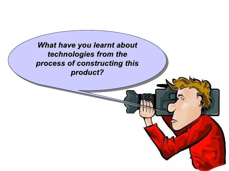 What have you learnt about   technologies from theprocess of constructing this         product?