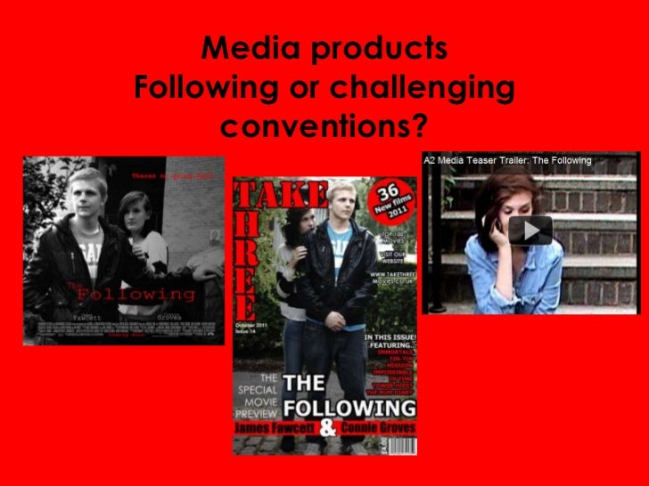 Media productsFollowing or challenging      conventions?