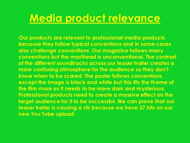 Media product relevanceOur products are relevant to professional media productsbecause they follow typical conventions and...