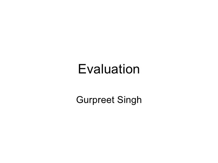 Evaluation Gurpreet Singh