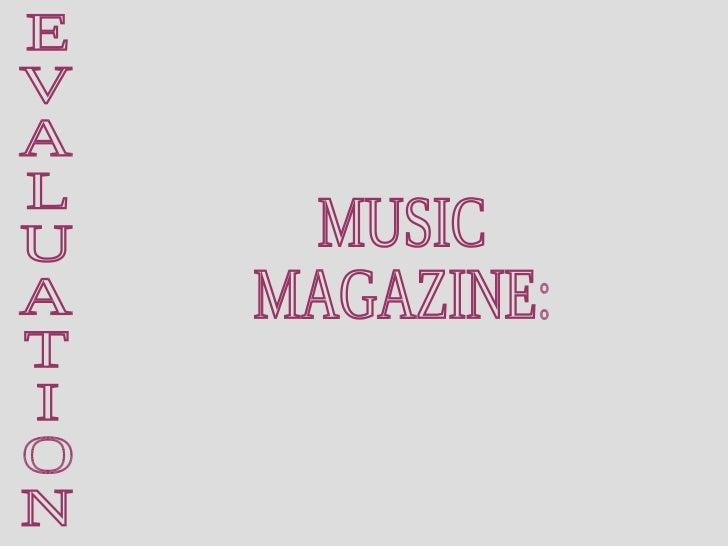 E V A L U A T I O N MUSIC MAGAZINE: