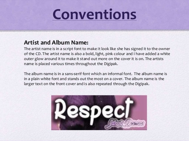 Conventions Artist and Album Name: The artist name is in a script font to make it look like she has signed it to the owner...