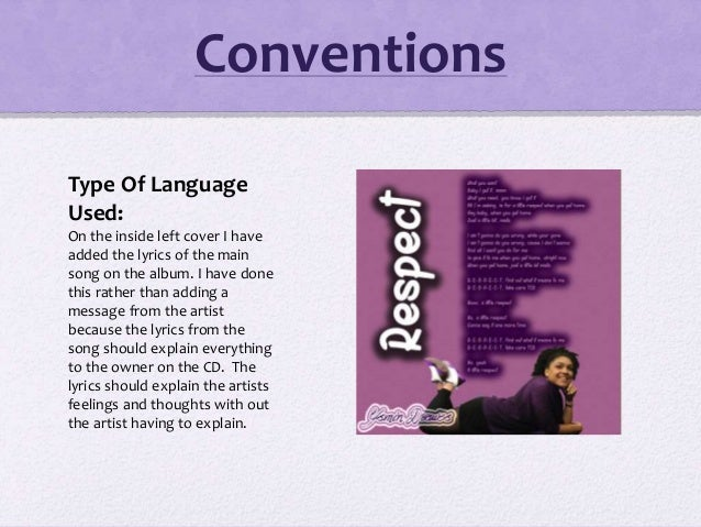 Conventions Type Of Language Used: On the inside left cover I have added the lyrics of the main song on the album. I have ...