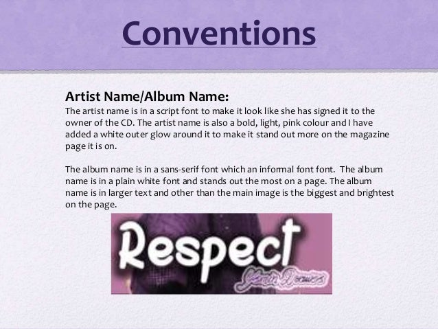 Conventions Artist Name/Album Name: The artist name is in a script font to make it look like she has signed it to the owne...