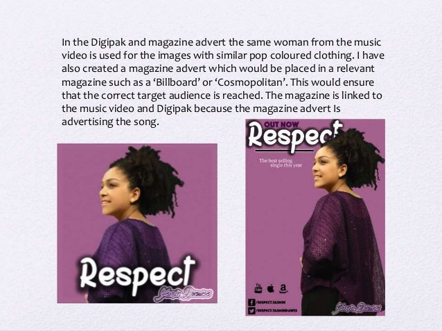 In the Digipak and magazine advert the same woman from the music video is used for the images with similar pop coloured cl...