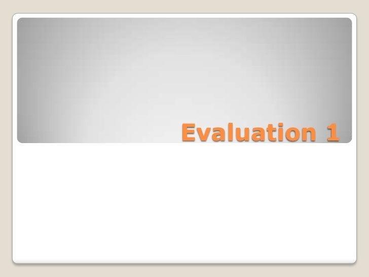 Evaluation 1<br />