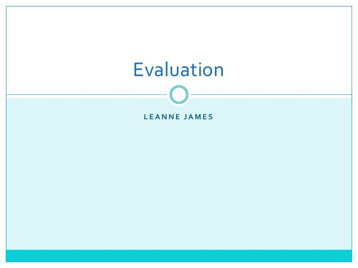 Leanne James<br />Evaluation<br />