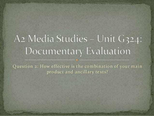 Question 2: How effective is the combination of your main              product and ancillary texts?