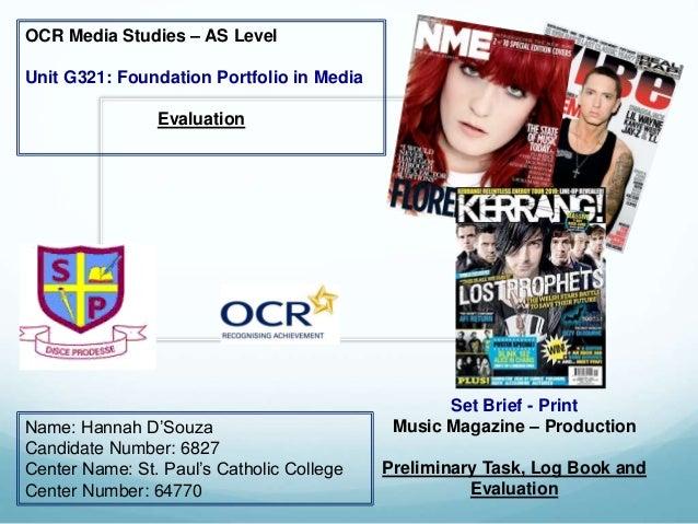 OCR Media Studies – AS Level Unit G321: Foundation Portfolio in Media Evaluation Name: Hannah D'Souza Candidate Number: 68...