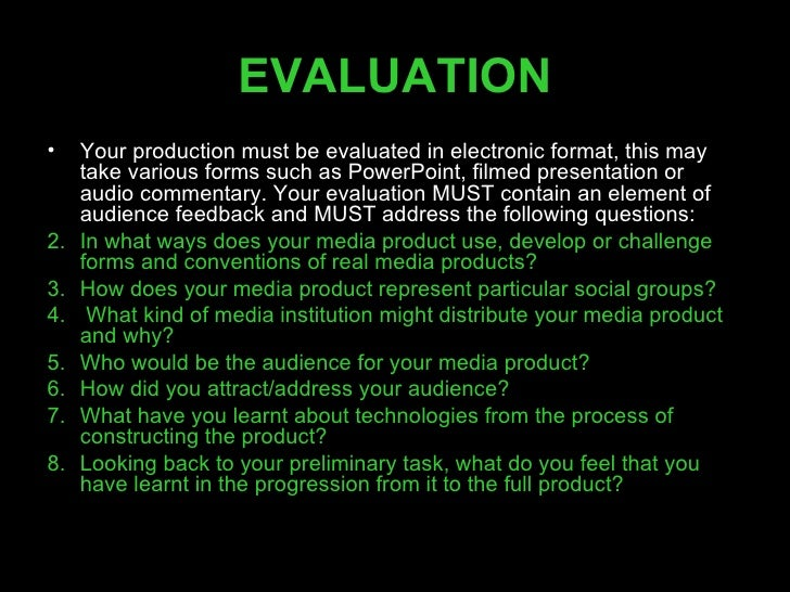 EVALUATION <ul><li>Your production must be evaluated in electronic format, this may take various forms such as PowerPoint,...