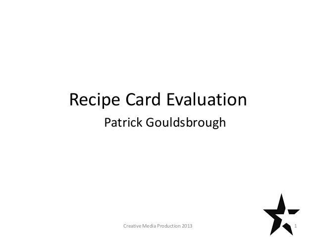 Recipe Card Evaluation Patrick Gouldsbrough 1Creative Media Production 2013