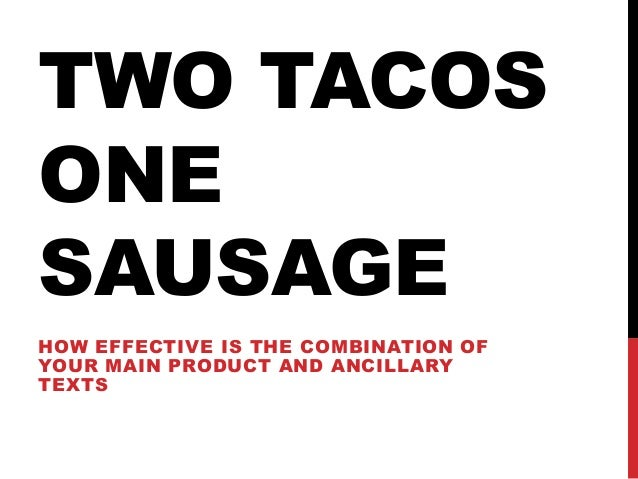 TWO TACOS ONE SAUSAGE HOW EFFECTIVE IS THE COMBINATION OF YOUR MAIN PRODUCT AND ANCILLARY TEXTS