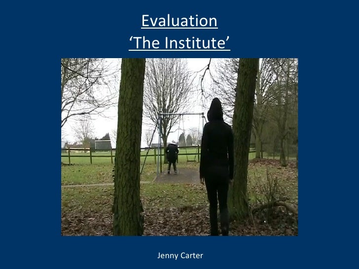 Evaluation 'The Institute' Jenny Carter