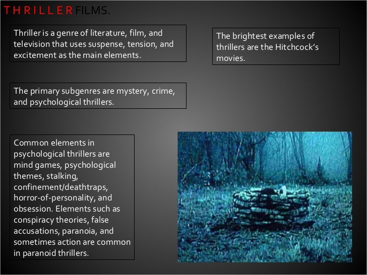 T H R I L L E R  FILMS. Thriller is a genre of literature, film, and television that uses suspense, tension, and excitemen...
