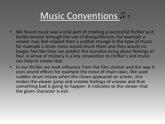 Music Conventions ♫ • We found music was a vital part of creating a successful thriller as it builds tension through the u...