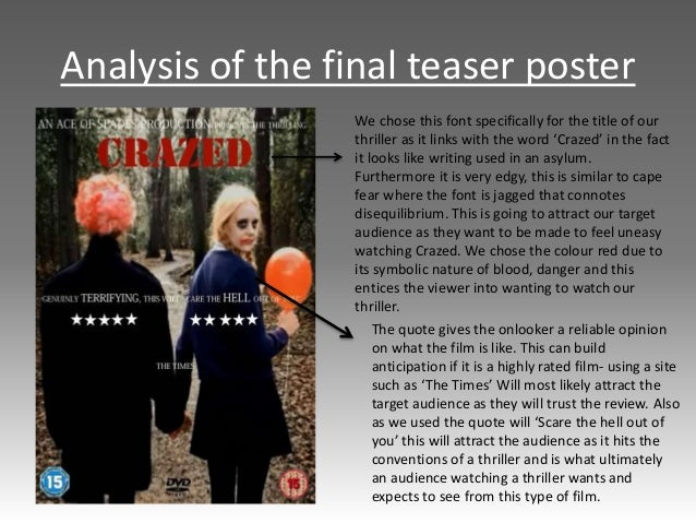 Analysis of the final teaser poster The quote gives the onlooker a reliable opinion on what the film is like. This can bui...