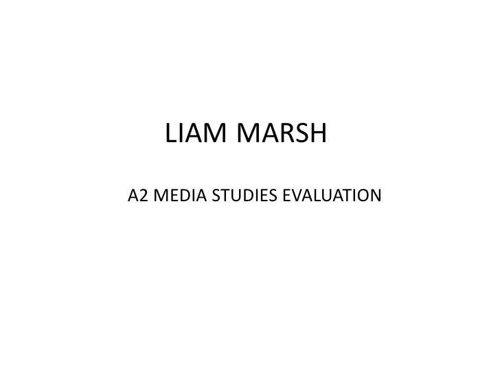LIAM MARSHA2 MEDIA STUDIES EVALUATION