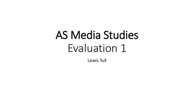 AS Media Studies Evaluation 1 Lewis Tull