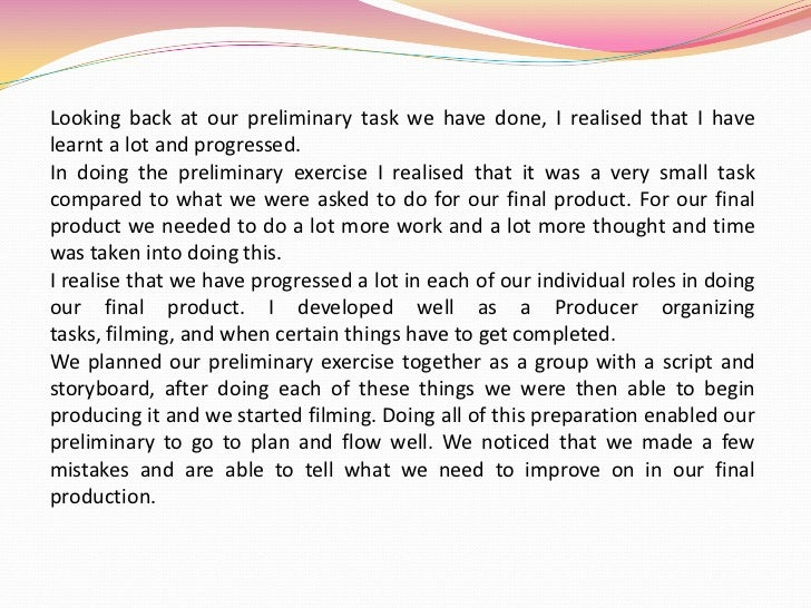Looking back at our preliminary task we have done, I realised that I have learnt a lot and progressed. <br />In doing the ...