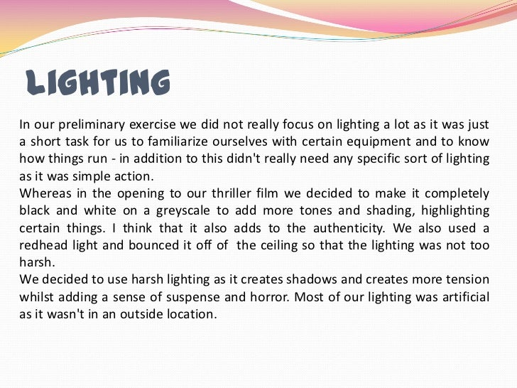Lighting<br />In our preliminary exercise we did not really focus on lighting a lot as it was just a short task for us to ...