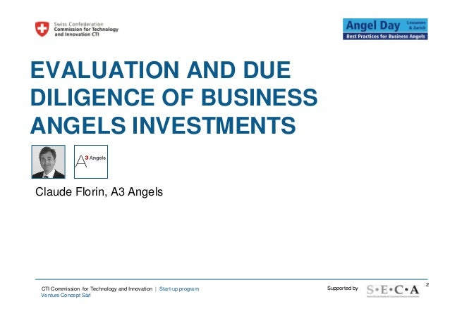 EVALUATION AND DUEDILIGENCE OF BUSINESSANGELS INVESTMENTSClaude Florin, A3 Angels                                         ...