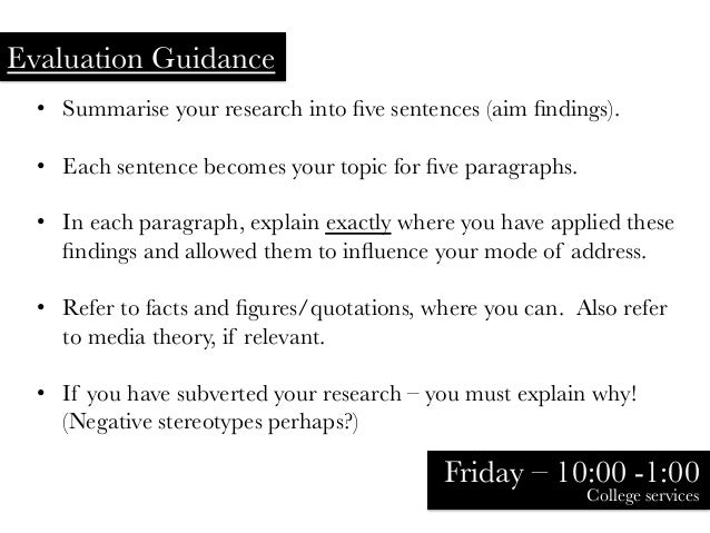 • Summarise your research into five sentences (aim findings). • Each sentence becomes your topic for five paragraphs. • In...