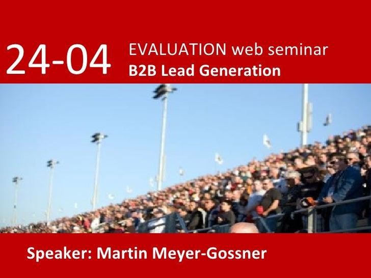 EVALUATION web seminar B2B Lead Generation 24-04 Speaker: Martin Meyer-Gossner