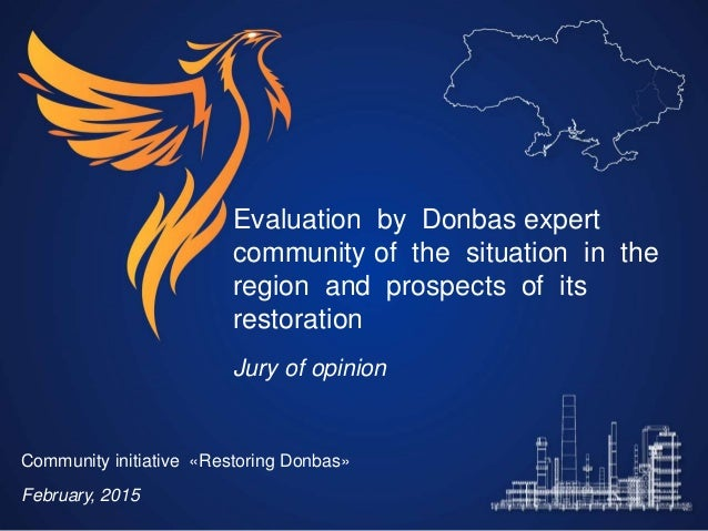Evaluation by Donbas expert community of the situation in the region and prospects of its restoration Jury of opinion Comm...
