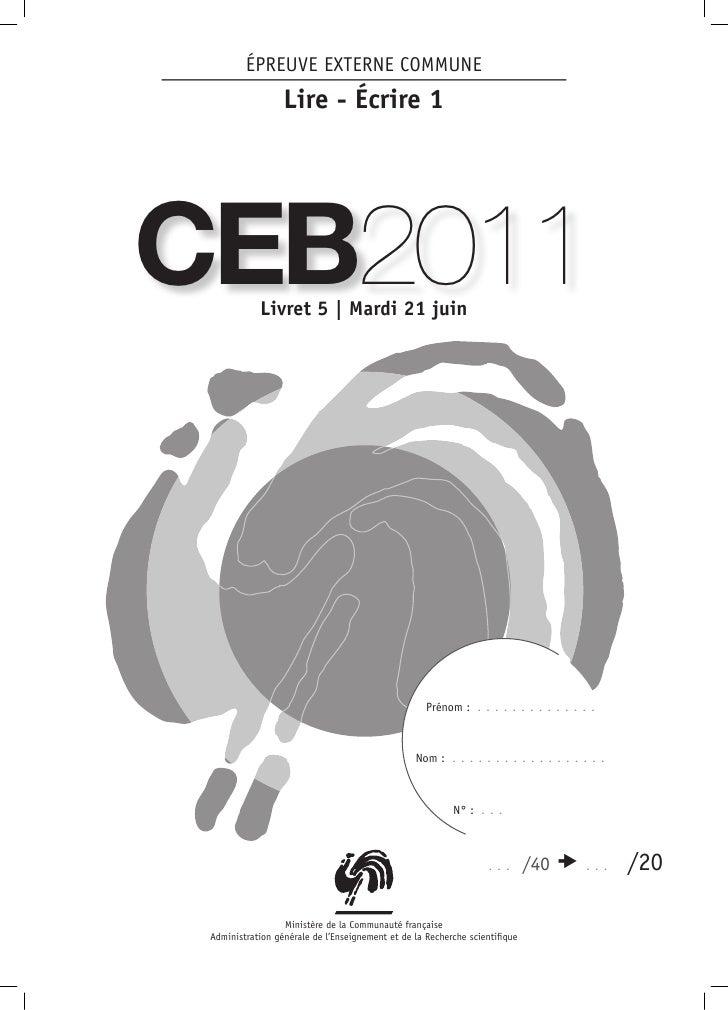 ÉPREUVE EXTERNE COMMUNE                  Lire - Écrire 1CEB2011     Livret 5 | Mardi 21 juin                              ...