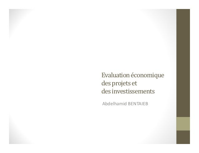 Evaluationéconomique desprojetset desinvestissements Abdelhamid BENTAIEB