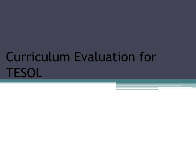Curriculum Evaluation forTESOL
