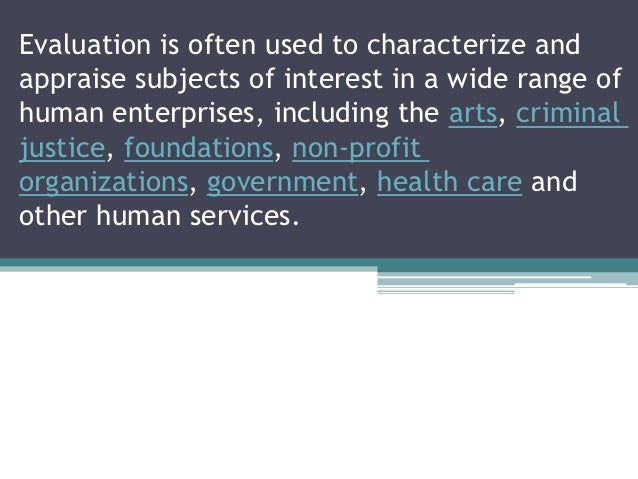Evaluation is often used to characterize andappraise subjects of interest in a wide range ofhuman enterprises, including t...
