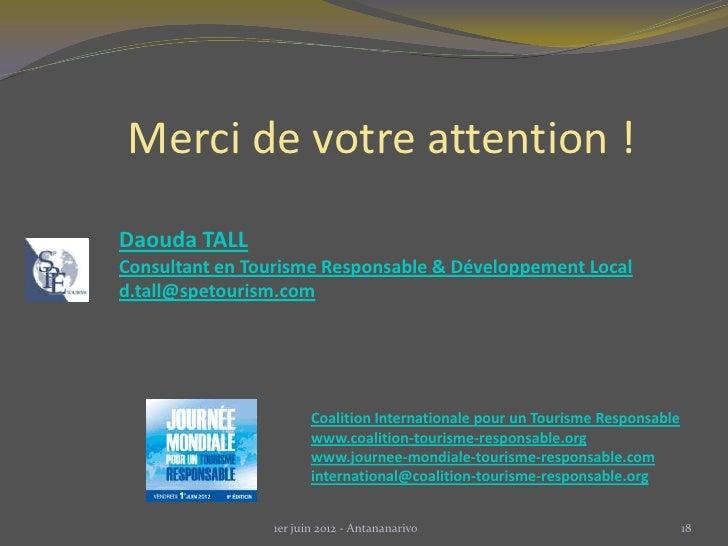 Merci de votre attention !Daouda TALLConsultant en Tourisme Responsable & Développement Locald.tall@spetourism.com        ...