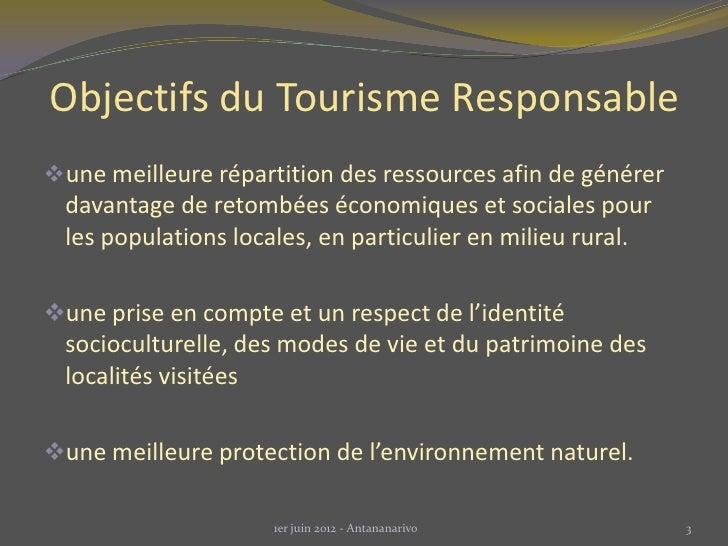 Objectifs du Tourisme Responsableune meilleure répartition des ressources afin de générer  davantage de retombées économi...