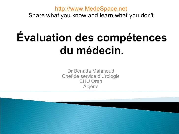 Dr Benatta Mahmoud Chef de service d'Urologie EHU Oran Algérie http://www.MedeSpace.net Share what you know and learn what...