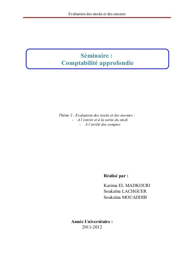 Evaluation des stocks et des encours      Séminaire: ComptabilitéapprofondieThème 2 : Evaluation des stocks et des enco...
