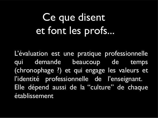 Evaluation et apprentissage Le souci des enseignants, massivement partagé dans toutes les disciplines est ... ... de veill...