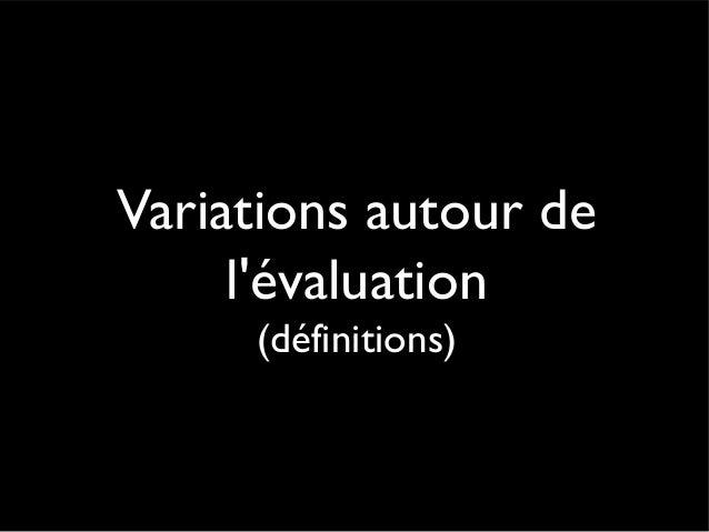 L'évaluation sommative L'évaluation sommative intervient lors des bilans, au terme d'un processus d'apprentissage ou de fo...