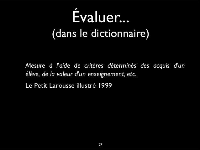 """Finalités de l'évaluation Évaluation """"normative"""" (Référence aux autres) Évaluation """"critériée"""" (Référence à des critères d..."""