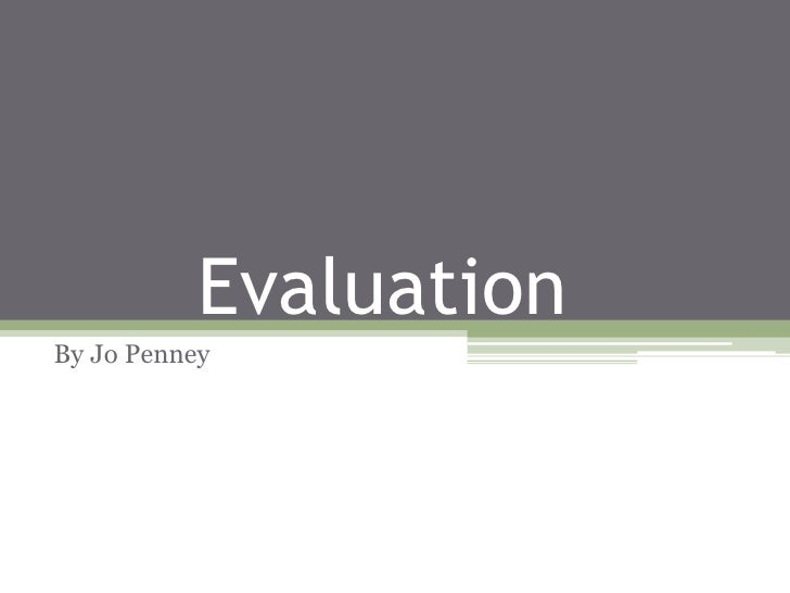EvaluationBy Jo Penney
