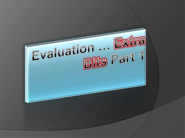 Evaluation … Extra Bits Part 1<br />