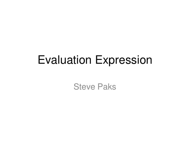 Evaluation Expression Steve Paks