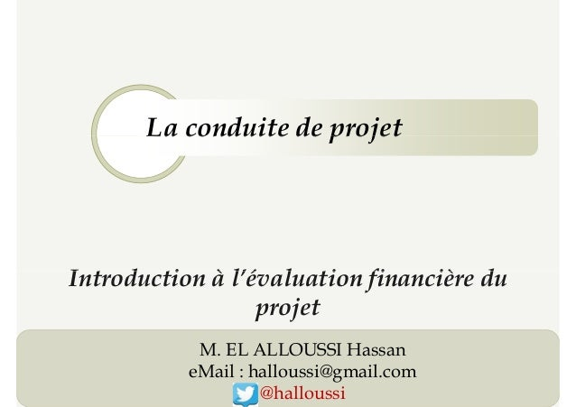 La conduite de projet Introduction à l'évaluation financière du La conduite de projet 1 Introduction à l'évaluation financ...