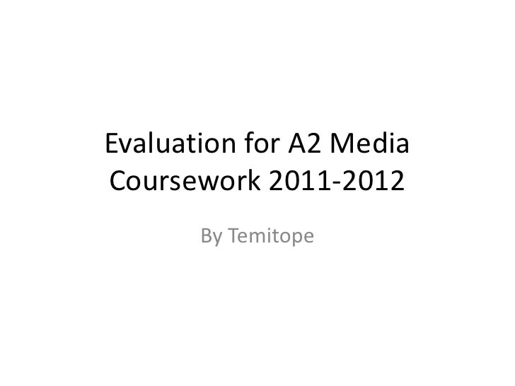 Evaluation for A2 MediaCoursework 2011-2012       By Temitope
