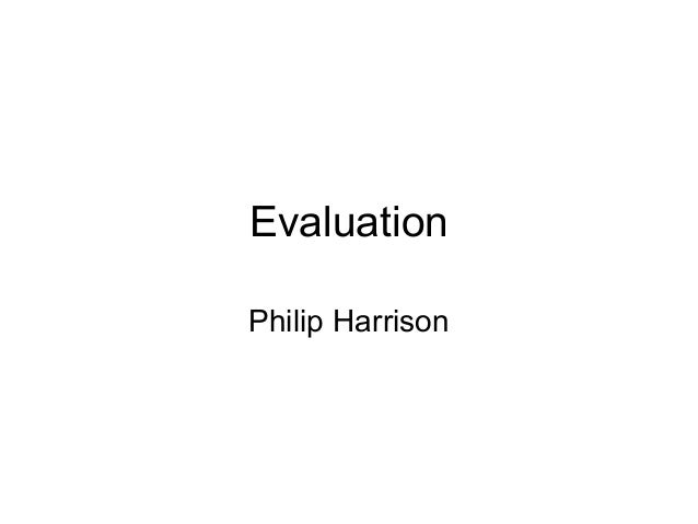 EvaluationPhilip Harrison
