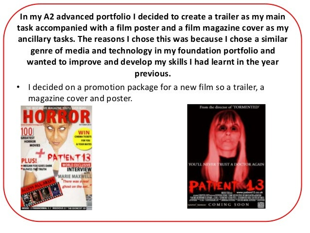 In my A2 advanced portfolio I decided to create a trailer as my maintask accompanied with a film poster and a film magazin...