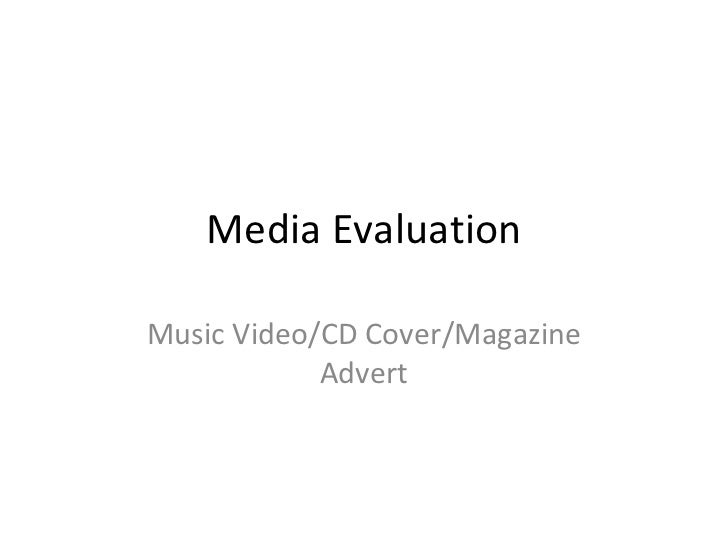 Media Evaluation Music Video/CD Cover/Magazine Advert