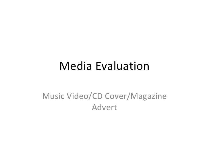 Media Evaluation Music Video/CD Cover/Magazine Advert