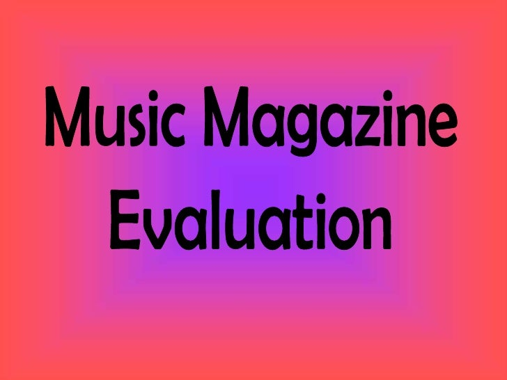 Music Magazine<br />Evaluation<br />