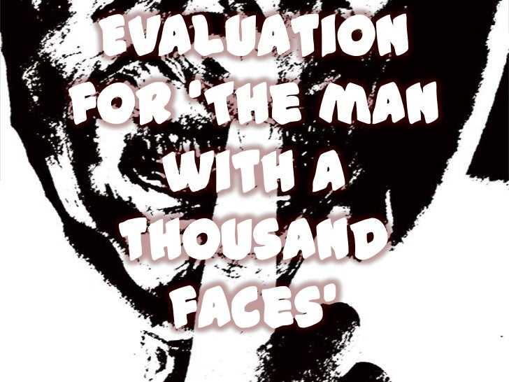 Evaluation for 'The man with a thousand faces' <br />
